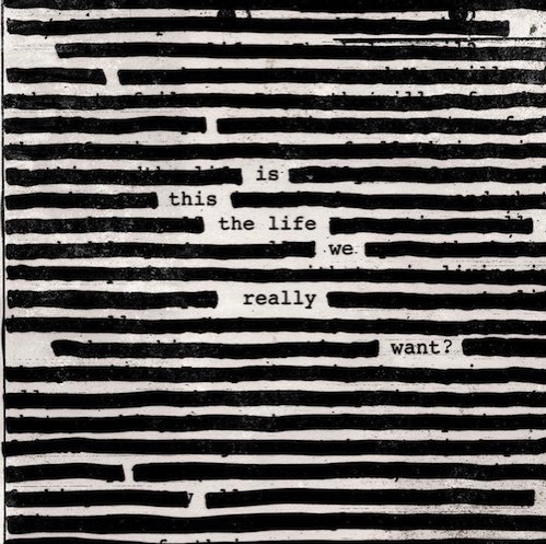 Roger Waters / Is This the Life We Really Want?