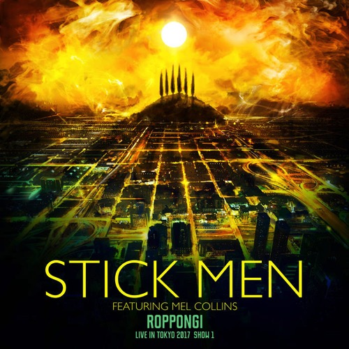 Stick Men / Roppongi - Live in Tokyo 2017, Show 1