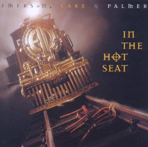 Emerson, Lake & Palmer / In the Hot Seat
