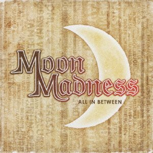 Moon Madness / All in Between