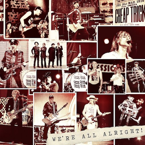 Cheap Trick / We're All Alright
