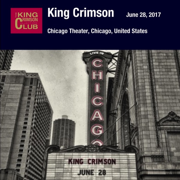 King Crimson / Live in Chigago / 2017.07.28 Chicago Thater Chicago