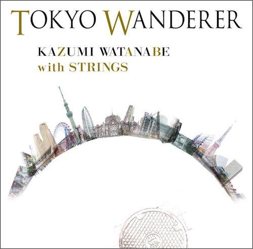 渡辺香津美 / TOKYO WANDERER