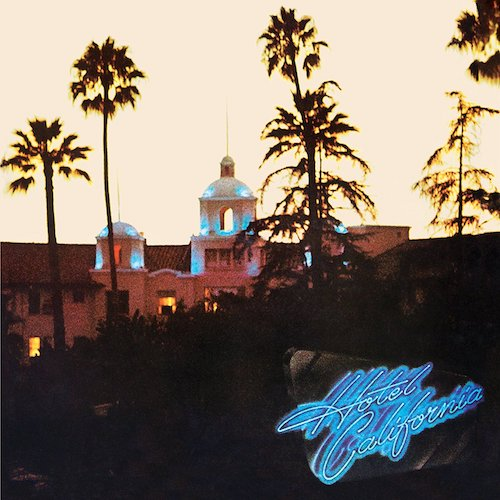 Eagles / Hotel California 40th Anniversary Edition