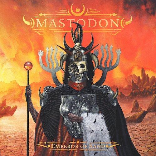 Mastodon / Emperor of Sand