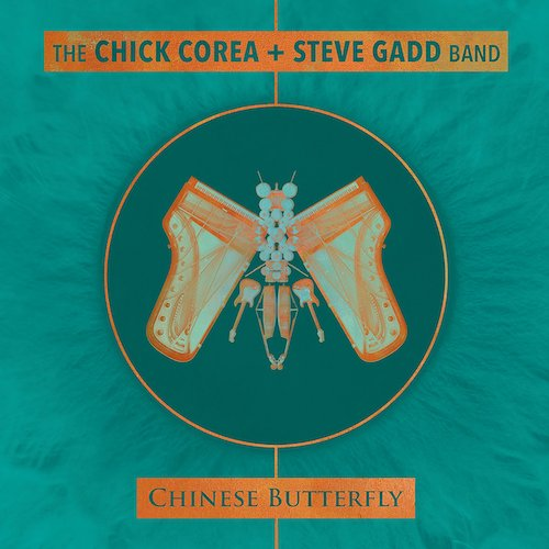 Chick Corea + Steve Gadd Band / Chinese Butterfly