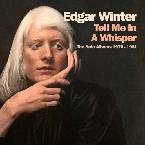 Edgar Winter / Tell Me in a Whisper