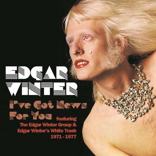 Edgar Winter / I've Got News For You