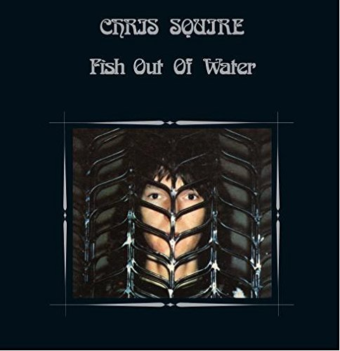 Chris Squire / Fish Out of Water (Remastered and Expanded)