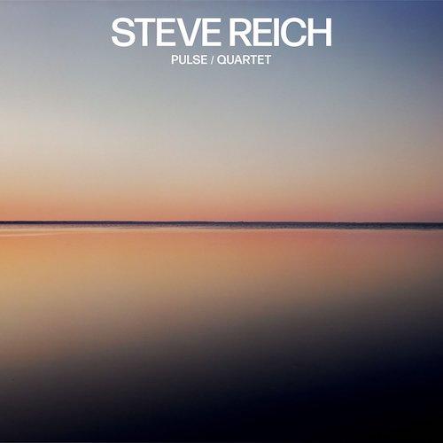 Steve Reich / Pulse / Quartet