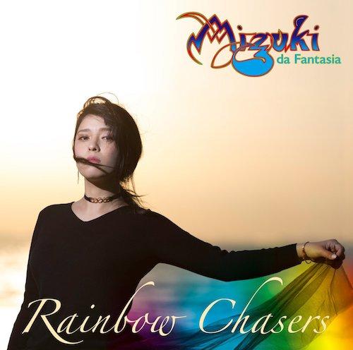 MIZUKI da Fantasia / Rainbow Chasers~虹を追う人々