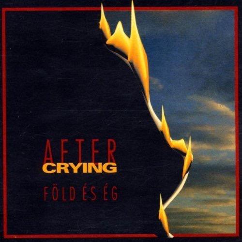 After Crying / Föld És Ég