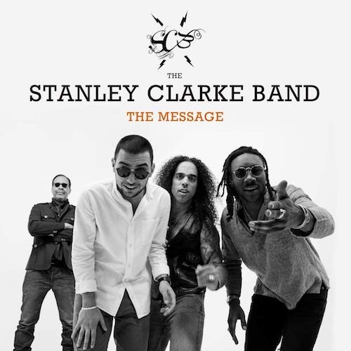 Stanley Clarke Band / The Message