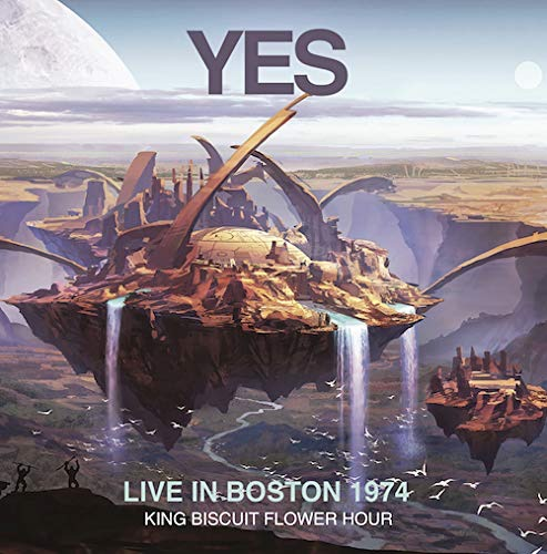 Yes / Live in Boston 1974 King Biscuit Flower Hour