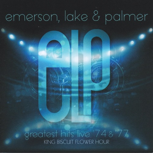 Emerson, Lake & Palmer / Great Hits Live '74&'77 King Biscuit Flower Hour