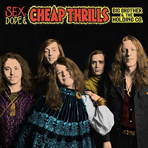 Big Brother & The Holding Company, Janis Joplin / Sex, Dope & Cheap Thrills