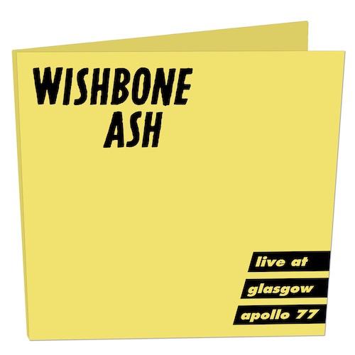 Wishbone Ash / Live at Glasgow Apollo 77