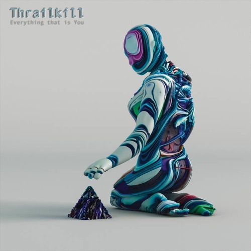Thrailkill / Everything That Is You