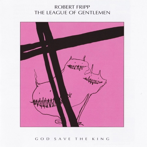 Robert Fripp The Leage Of Gentlemen / God Save The King