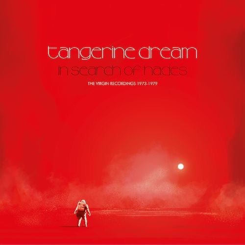Tangerine Dream / In Search of Hades: The Virgin Recordings 1973-1979