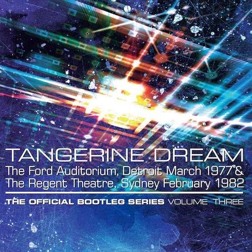 Tangerine Dream / The Official Bootleg Series Volume Three