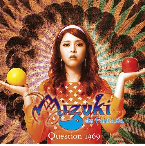 Mizuiki da Fantasia / Question 1969~去りゆく時代に