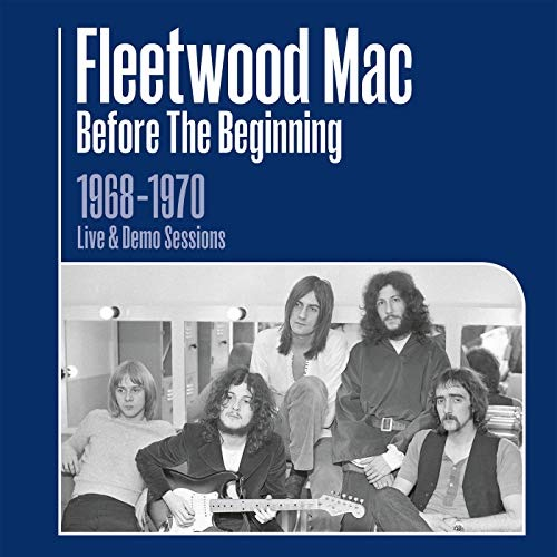 Fleetwood Mac / Before The Beginning - 1968-1970 Rare Live & Demo Sessions