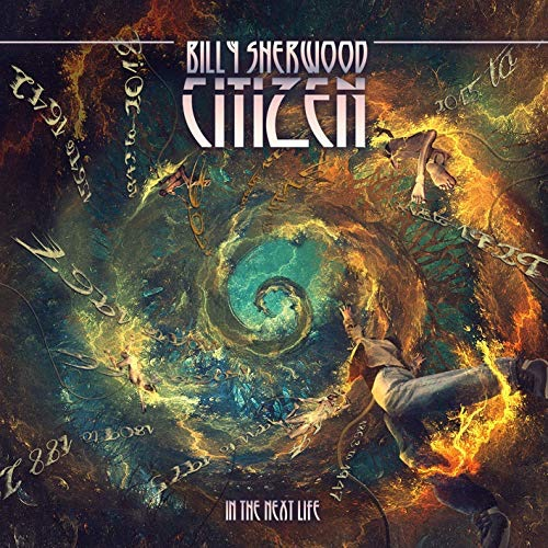 Billy Sherwood / Citizen In The Next Life