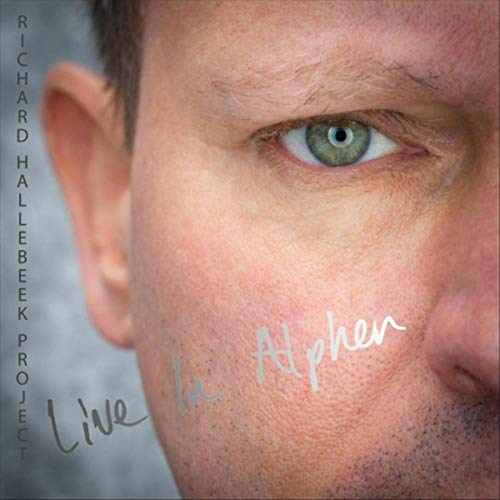 Richard Hallebeek / Richard Hallebeek Project: Live in Alphen