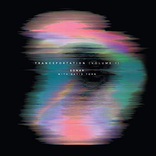 Sonar / Tranceportation, Vol. 1 (feat. David Torn)