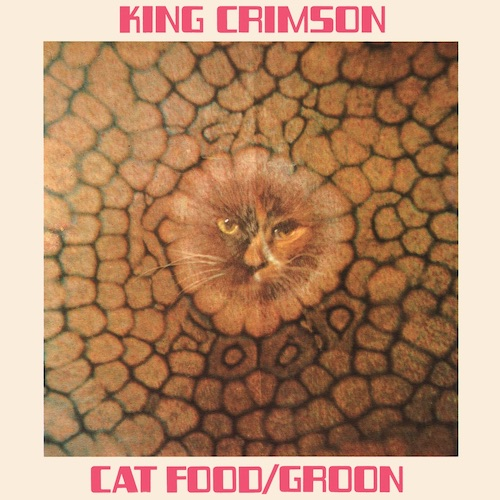 King Crimson / Cat Food / Groon