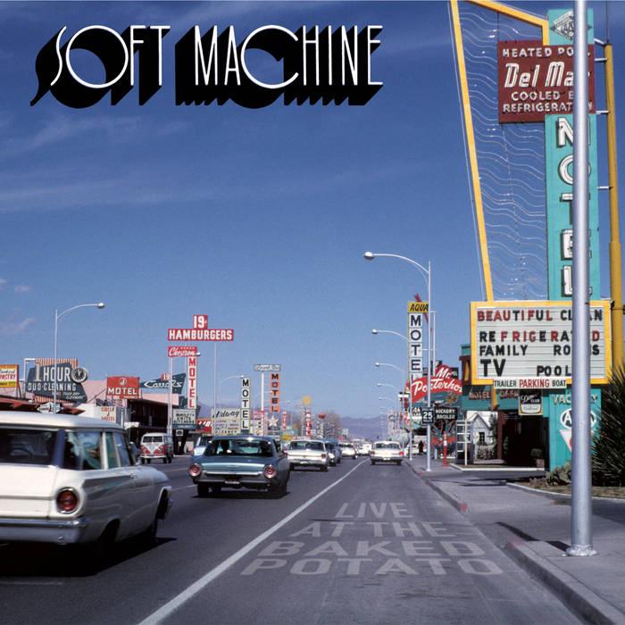 Soft Machine / Live at the Baked Potato